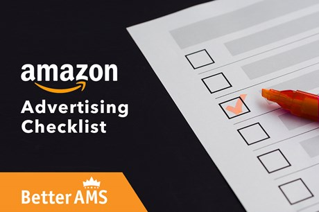 GUEST BLOG: BetterAMS Amazon Advertising Checklist